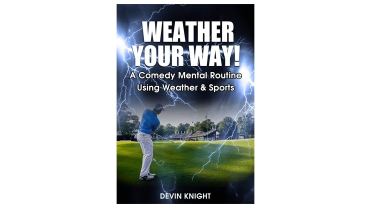 Weather Your Way by Devin...