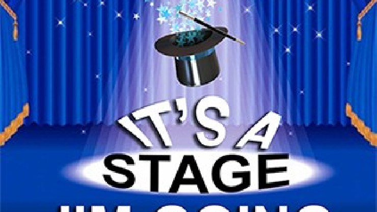 It's A Stage I'm Going...