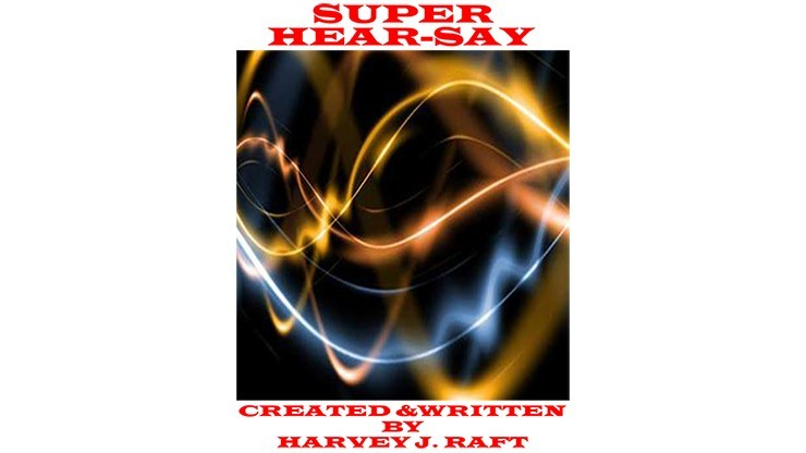 SUPER HEAR-SAY by Harvey Raft eBook DOWNLOAD