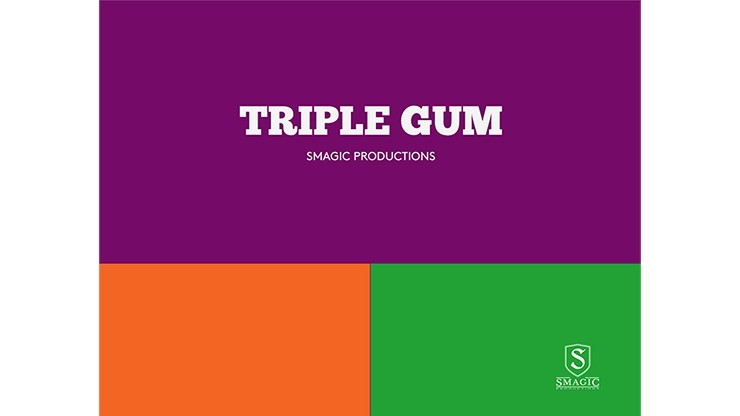 TRIPLE GUM by Smagic...